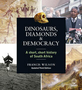 Dinosaurs, Diamonds & Democracy 3rd edition