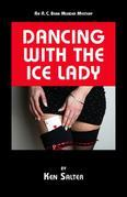 DANCING WITH THE ICE LADY: An R. C. Bean Murder Mystery