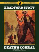 Death's Corral: A Walt Slade Western