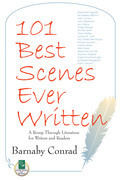 101 Best Scenes Ever Written: A Romp Through Literature for Writers and Readers