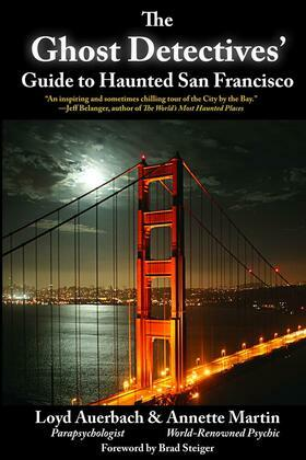 The Ghost Detectives' Guide to Haunted San Francisco
