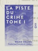 La Piste du crime - Tome I