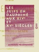 Les Juifs en Dauphiné aux XIVe et XVe siècles