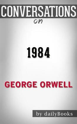 1984: byGeorge Orwell | Conversation Starters