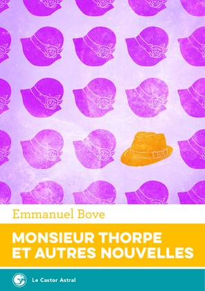 Monsieur Thorpe et autres nouvelles, l'intégrale