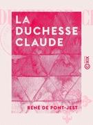 La Duchesse Claude
