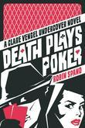 Death Plays Poker: A Clare Vengel Undercover Novel