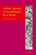 Hobbes, Spinoza ou les politiques de la Parole