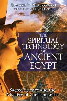 The Spiritual Technology of Ancient Egypt