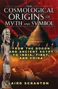 The Cosmological Origins of Myth and Symbol