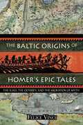 The Baltic Origins of Homer's Epic Tales