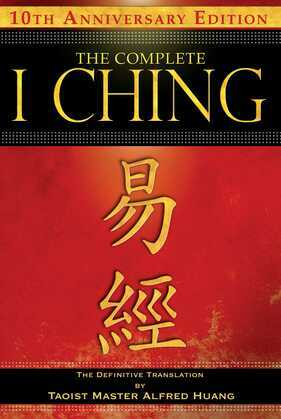 The Complete I Ching -- 10th Anniversary Edition