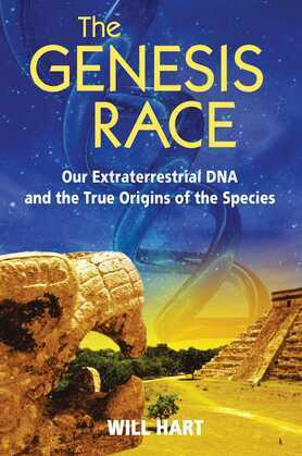 The Genesis Race: Our Extraterrestrial DNA and the True Origins of the Species