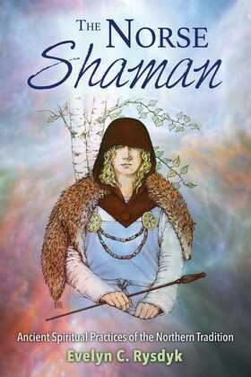 The Norse Shaman: Ancient Spiritual Practices of the Northern Tradition