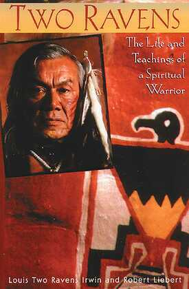 Two Ravens: The Life and Teachings of a Spiritual Warrior