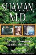 Shaman, M.D.: A Plastic Surgeon's Remarkable Journey into the World of Shapeshifting