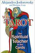 The Way of Tarot: The Spiritual Teacher in the Cards