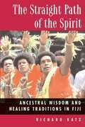 The Straight Path of the Spirit: Ancestral Wisdom and Healing Traditions in Fiji