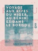 Voyage aux rives du Niger, au Bénin et dans le Borgou