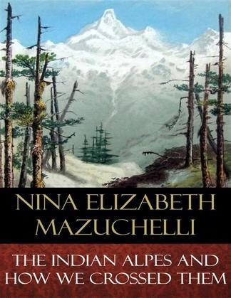 The Indian Alps and How We Crossed Them