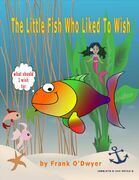 The Little Fish Who Liked to Wish.