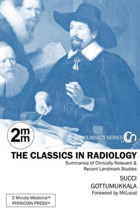 2 Minute Medicine's The Classics in Radiology: Summaries of the Landmark Trials, 1e (The Classics Series)