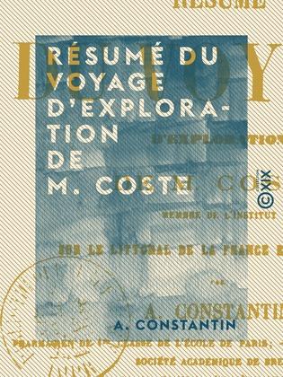 Résumé du voyage d'exploration de M. Coste