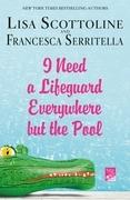 I Need a Lifeguard Everywhere but the Pool