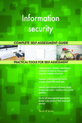 Information security Complete Self-Assessment Guide