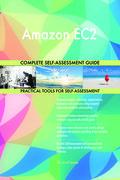 Amazon EC2 Complete Self-Assessment Guide