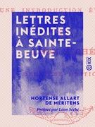 Lettres inédites à Sainte-Beuve