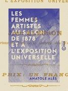 Les Femmes artistes au Salon de 1878 et à l'Exposition universelle