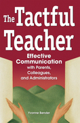 The Tactful Teacher: Effective Communication with Parents, Colleagues, and Administrators