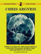 Some Causes of Organizational Ineffectiveness Within the Department of State (Occasional Paper #2)