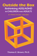 Outside the Box: Rethinking ADD/ADHD in Children and Adults