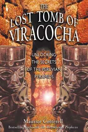 The Lost Tomb of Viracocha: Unlocking the Secrets of the Peruvian Pyramids
