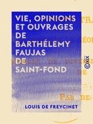 Vie, opinions et ouvrages de Barthélemy Faujas de Saint-Fond