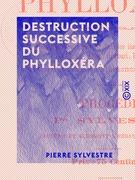 Destruction successive du phylloxéra