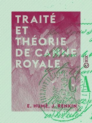 Traité et Théorie de canne royale