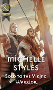 Sold To The Viking Warrior (Mills & Boon Historical)