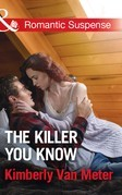 The Killer You Know (Mills & Boon Romantic Suspense)