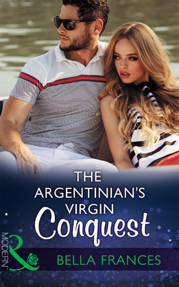 The Argentinian's Virgin Conquest (Mills & Boon Modern) (Claimed by a Billionaire, Book 1)