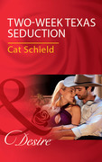 Two-Week Texas Seduction (Mills & Boon Desire)