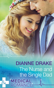 The Nurse And The Single Dad (Mills & Boon Medical)