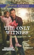 The Only Witness (Mills & Boon Love Inspired Suspense) (Callahan Confidential, Book 2)