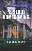 Perilous Homecoming (Mills & Boon Love Inspired Suspense)