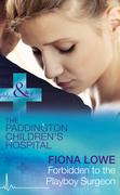 Forbidden To The Playboy Surgeon (Mills & Boon Medical) (Paddington Children's Hospital, Book 2)