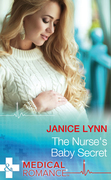The Nurse's Baby Secret (Mills & Boon Medical)