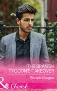 The Spanish Tycoon's Takeover (Mills & Boon Cherish)