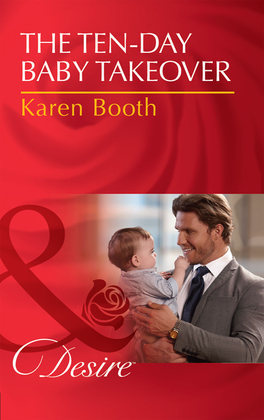 The Ten-Day Baby Takeover (Mills & Boon Desire) (Billionaires and Babies, Book 82)